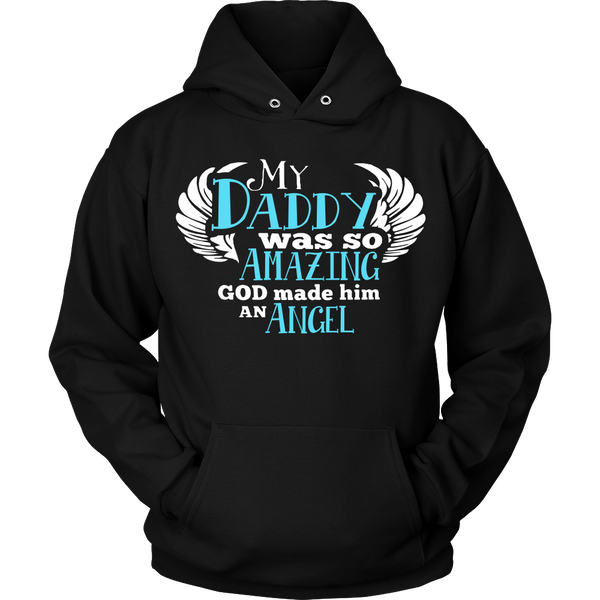 My Daddy Was So Amazing T Shirts, Tees & Hoodies - Dad Shirts