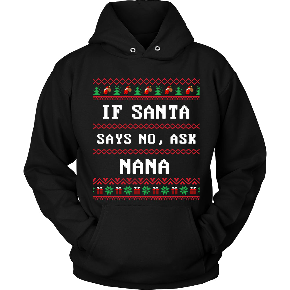 If Santa Say No Ask Nana T-Shirt - Nana Shirt - TeeAmazing
