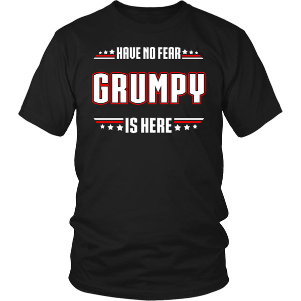 Have No Fear Grumpy Is Here T-Shirt - Grumpy Shirt - TeeAmazing - 1