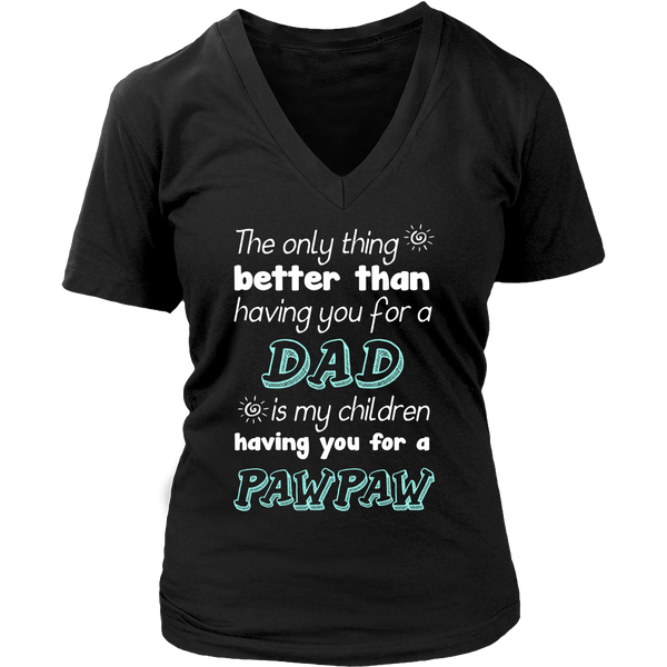 My Children Having You For A Pawpaw T Shirts, Tees & Hoodies - Grandpa Shirts - TeeAmazing - 13
