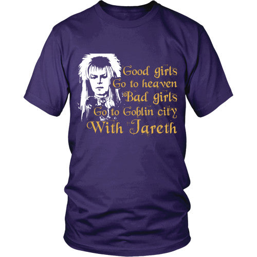 Bad girls go to Goblin city - Labyrinth Shirt - TeeAmazing