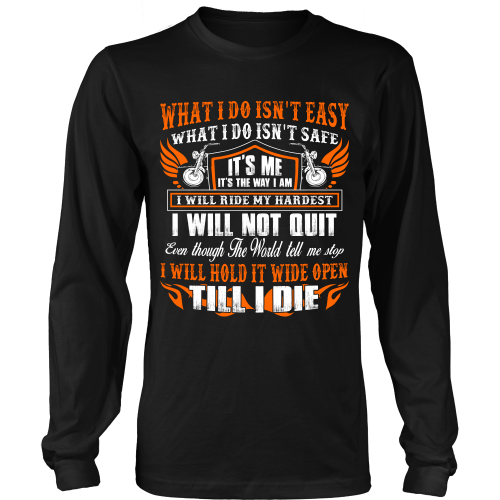 What I do isn't easy - Choppers Shirt - TeeAmazing