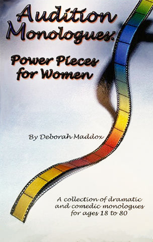 AUDITION MONOLOGUES - POWER PIECES FOR WOMEN