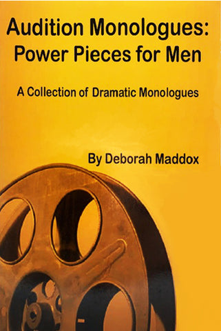 AUDITION MONOLOGUES - POWER PIECES FOR MEN - A Collection of Dramatic Monologues