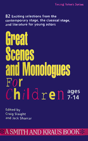 GREAT SCENES AND MONOLOGUES FOR CHILDREN (Ages 7-14)