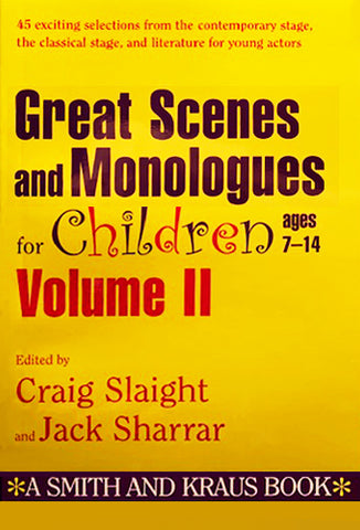 GREAT SCENES AND MONOLOGUES FOR CHILDREN (Ages 7-14) Volume ll