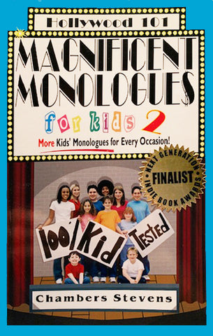 Magnificent Monologues for kids 2 by Chambers Stevens