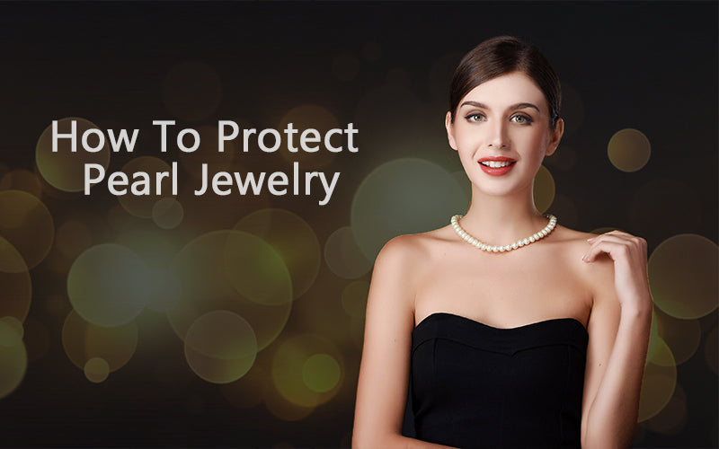 How To Protect Pearl Jewelry
