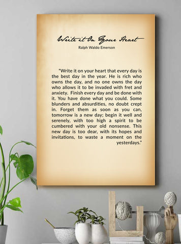 Write in your heart CANVAS WALL ART —  Write it on your heart that every day is the best day —  Poem by Ralph Waldo Emerson