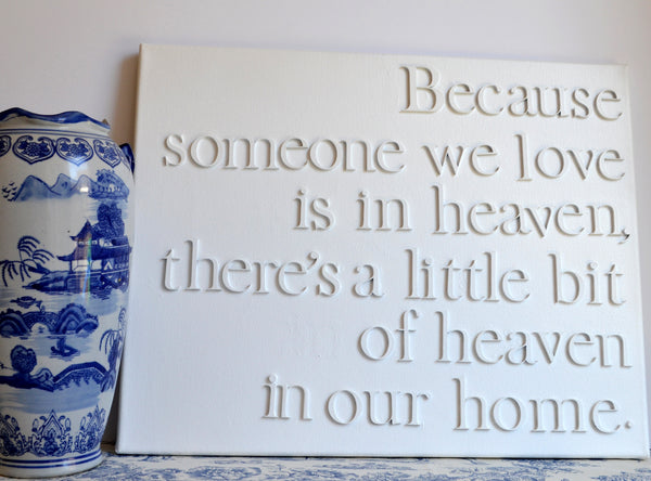 Heaven in our home quote, Because someone we love is in heaven, Typographic Canvas Wall Art