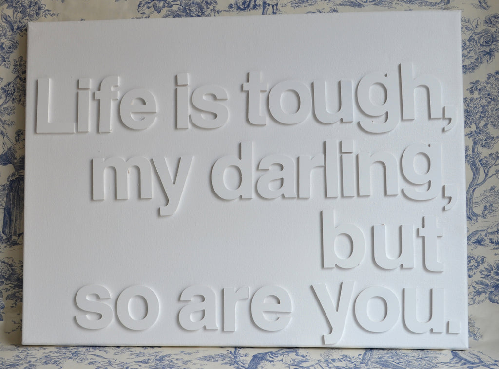 Life Is Tough My Darling Motivational Quotes Typographic Canvas