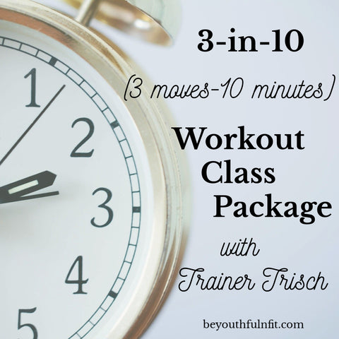 3-in-10 Workout Class Package with Trainer Trisch SALE!