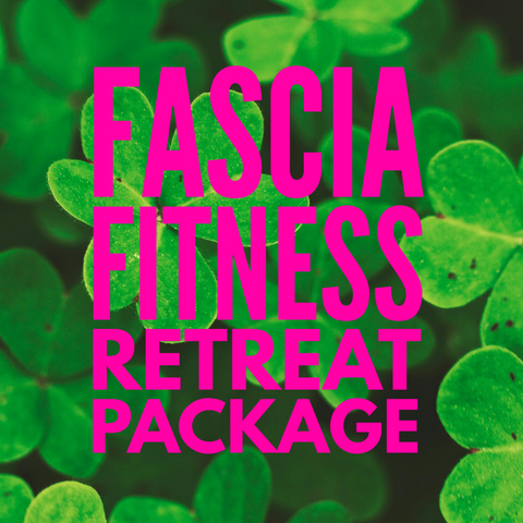 Fabulous Fascia Fitness Retreat Class Package!