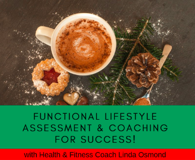 Functional Lifestyle Assessment & Coaching for Success (1 Month) with Master Trainer/Health Coach Linda Osmond