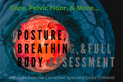 Posture, Breathing, & Full Body Assessment with Core Exercise Correction Specialist Linda Osmond