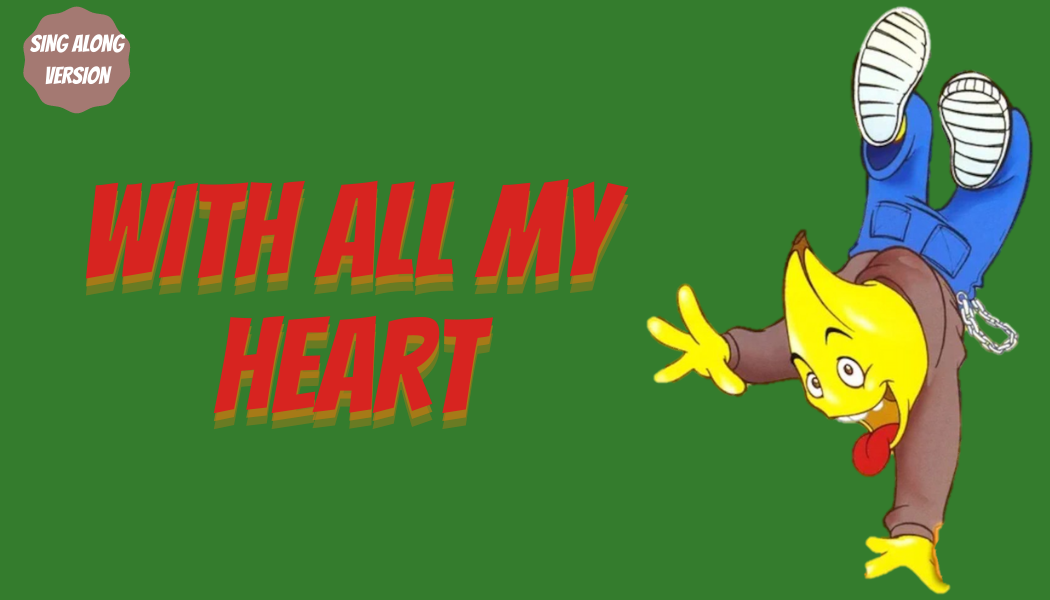 With All My Heart (Sing Along Version)