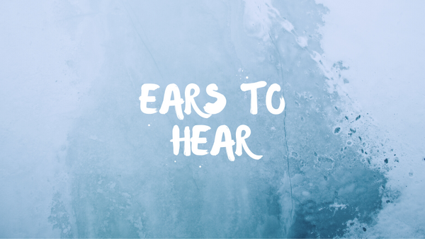 Ears to Hear