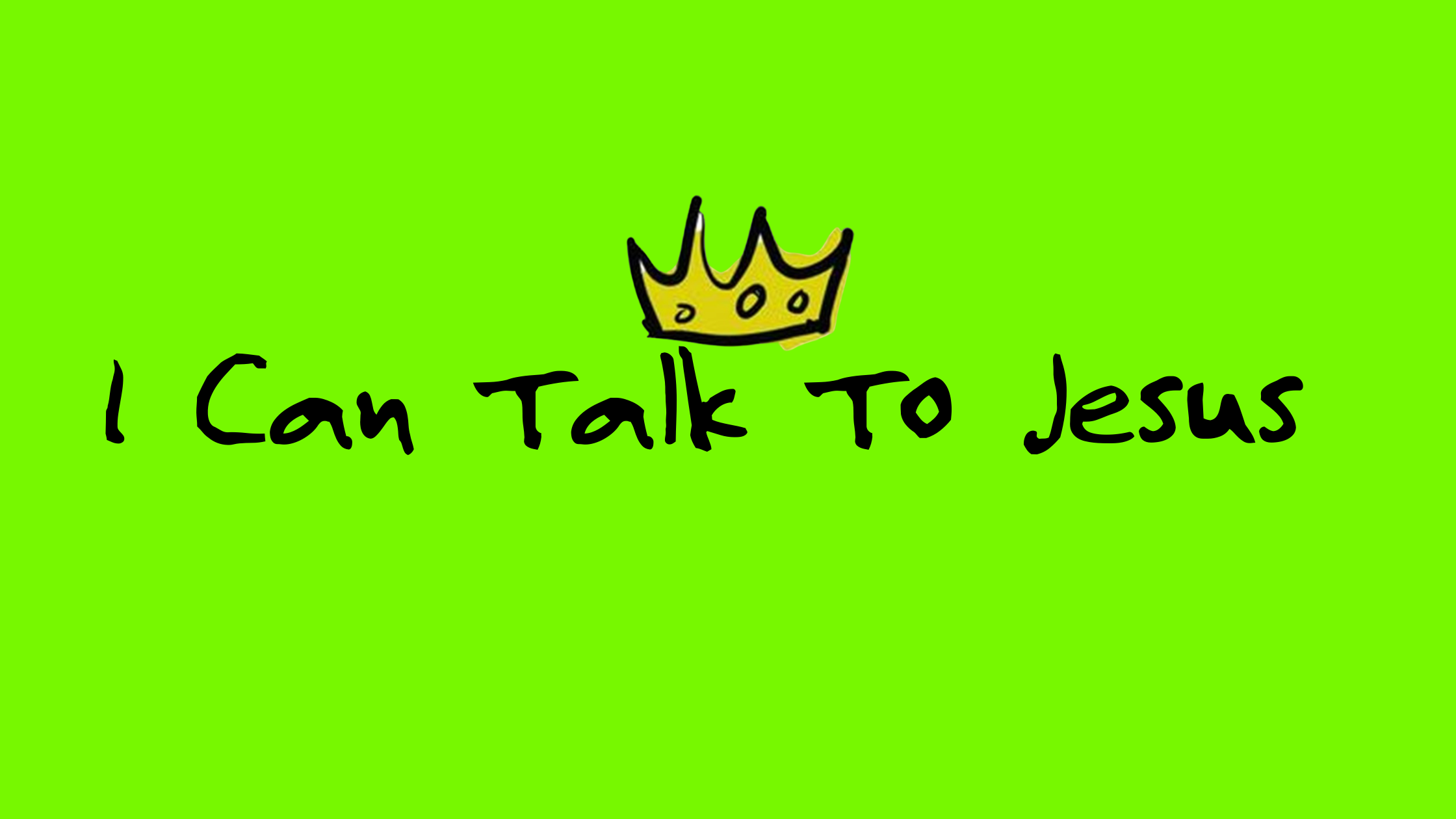 I Can Talk To Jesus
