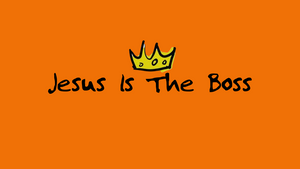 Jesus Is The Boss