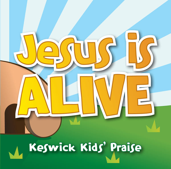 Jesus Is Alive – Keswick Kids' Praise CD