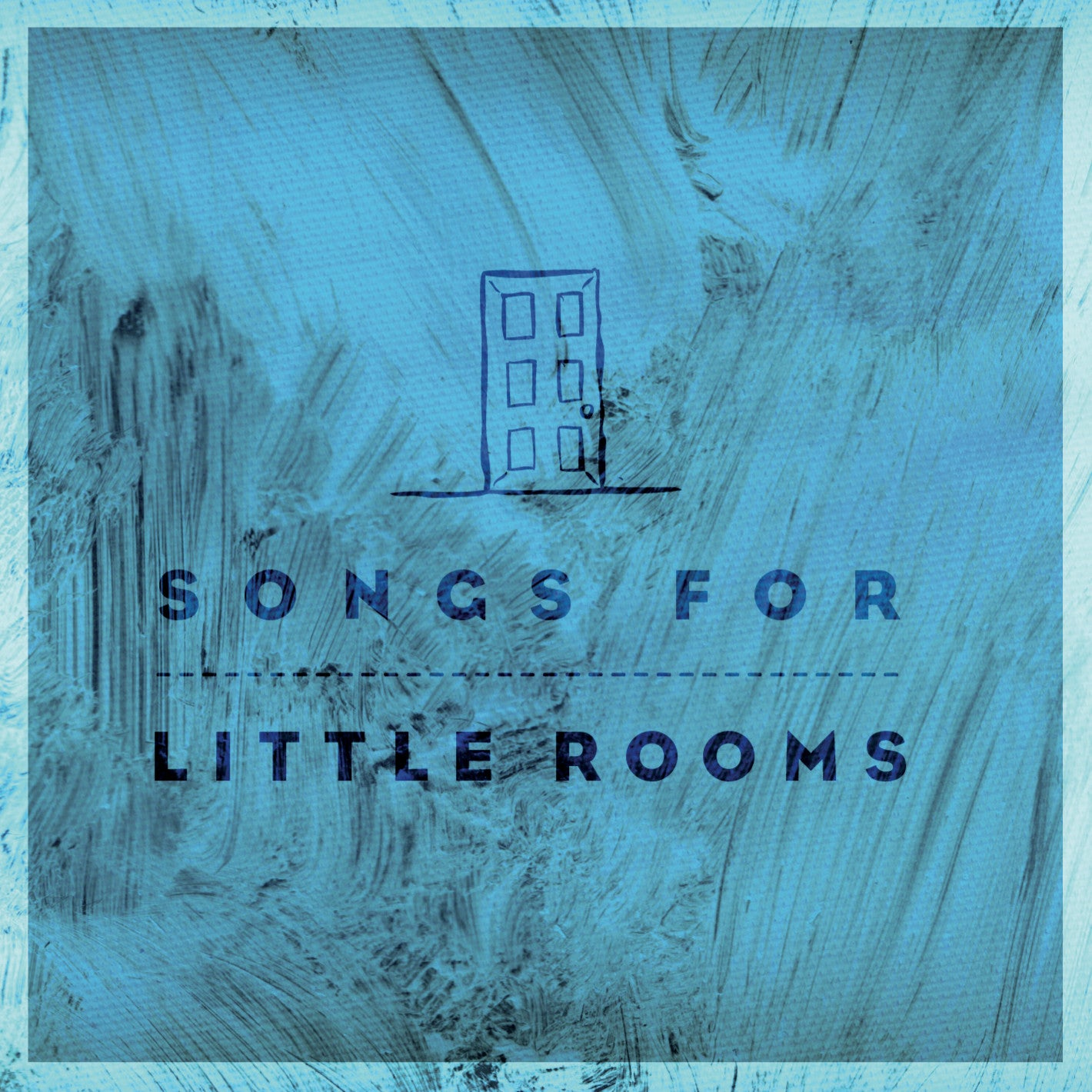 Songs For Little Rooms