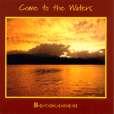 Come To The Waters CD