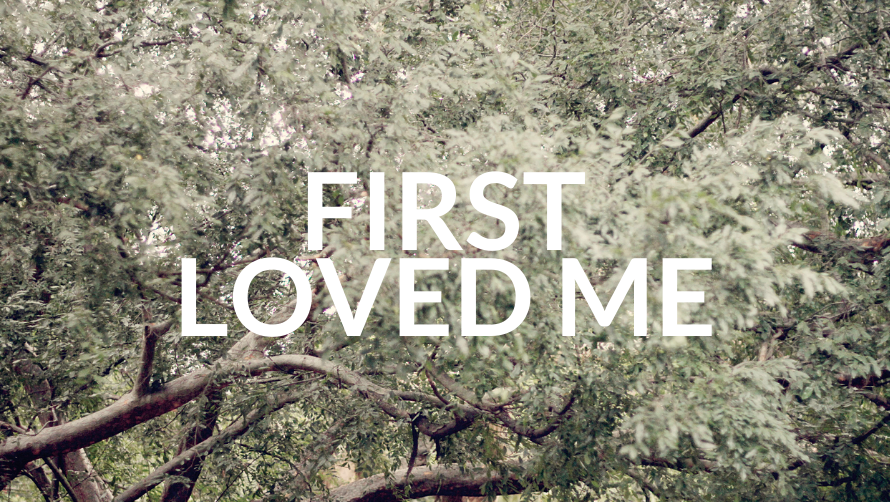 First Loved Me