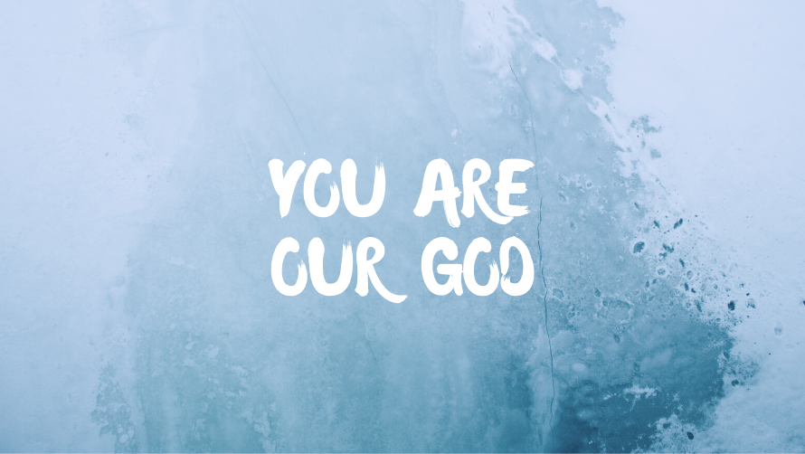 You Are Our God