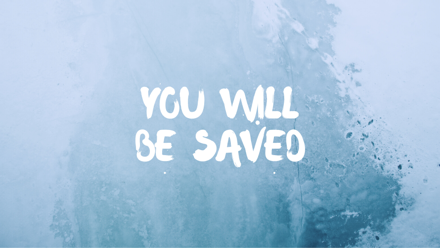 You Will Be Saved