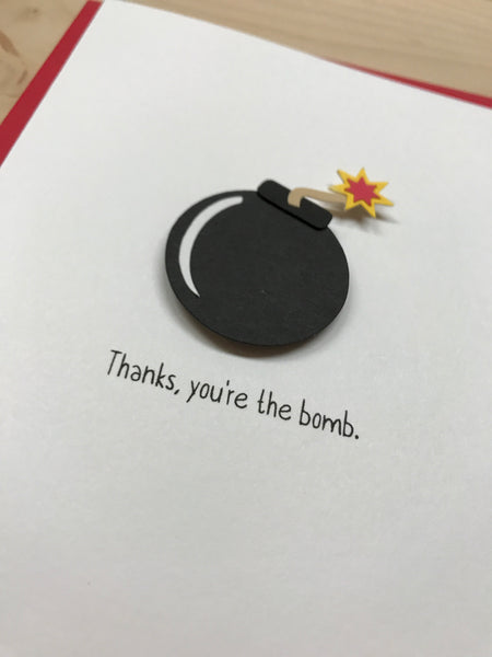 THANKS, YOU'RE THE BOMB
