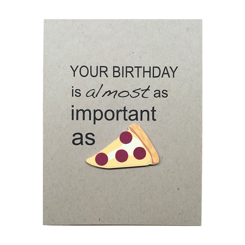 Funny Pizza Birthday Card | Birthday Card