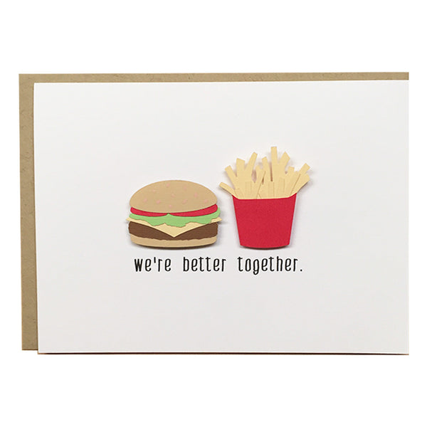 We're Better Together - Burger & Fries Love Card | Love Card