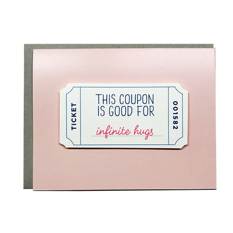 COUPON IS GOOD FOR INFINITE HUGS