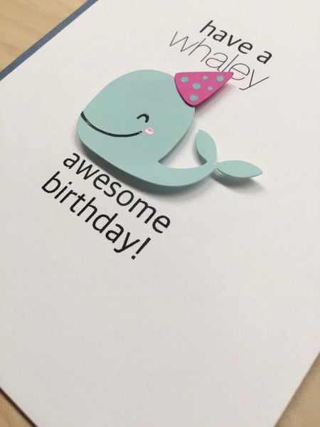 HAVE A WHALEY AWESOME BIRTHDAY