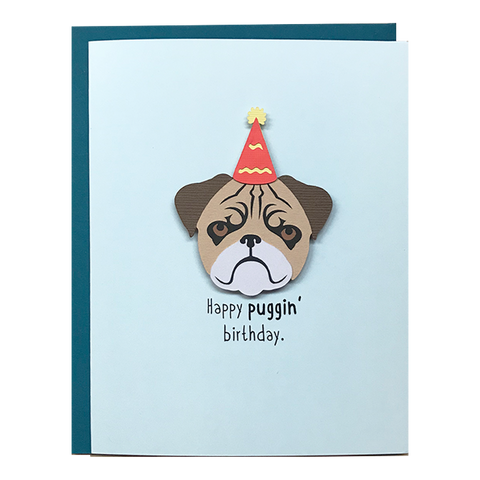 HAPPY PUGGIN' BIRTHDAY