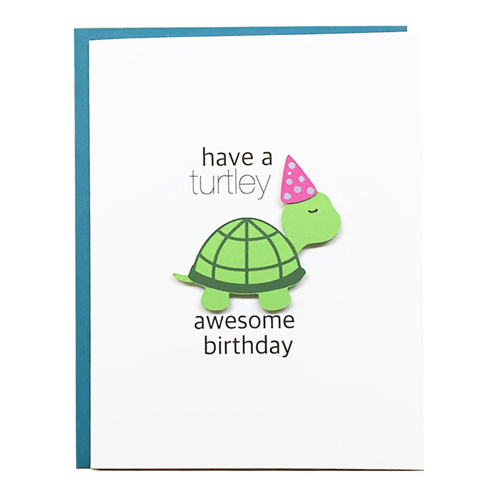 HAVE A TURTLEY AWESOME BIRTHDAY