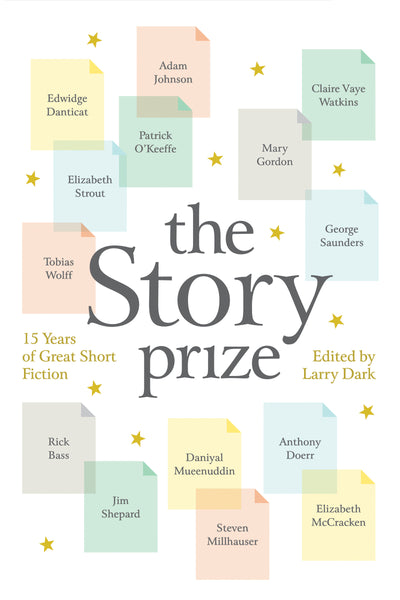 The Story Prize: 15 Years of Great Short Fiction ed. by Larry Dark
