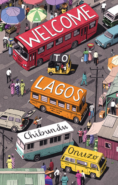 Welcome to Lagos (Pre-order) by Chibundu Onuzo