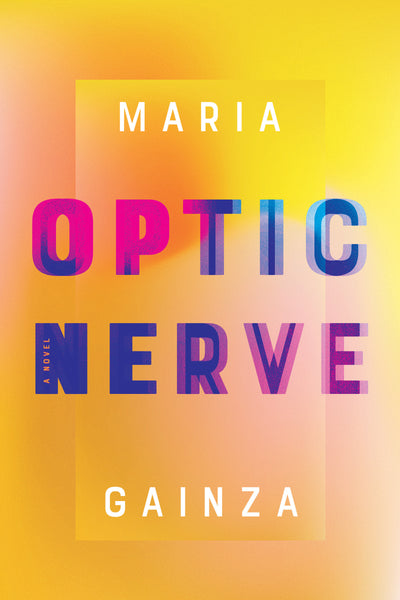 Optic Nerve: A Novel by María Gainza (Pre-Order)