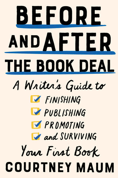 Before and After the Book Deal by Courtney Maum