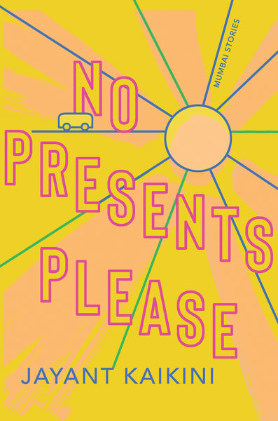 No Presents Please: Stories by Jayant Kaikini, translated by Tejaswini Niranjana
