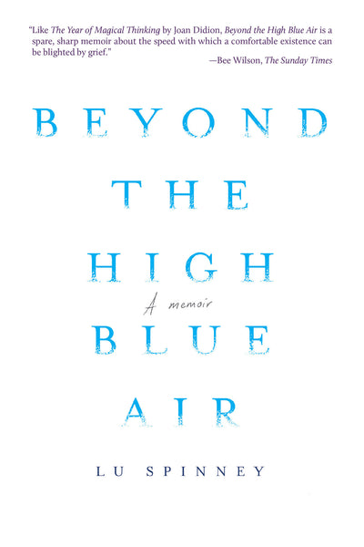 Beyond the High Blue Air: A Memoir by Lu Spinney