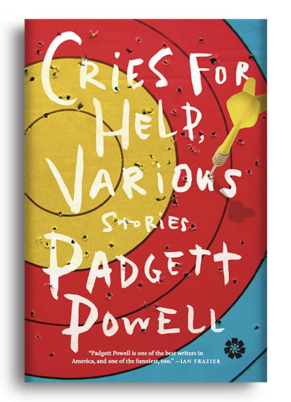 Cries for Help, Various by Padgett Powell