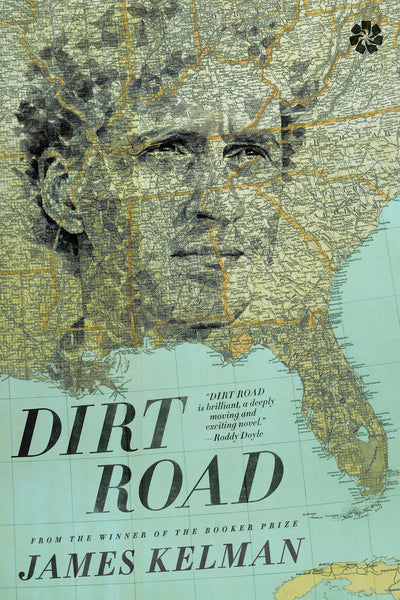 Dirt Road: A Novel by James Kelman