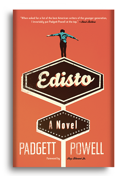 Edisto: A Novel by Padgett Powell