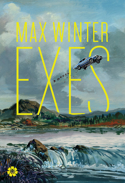 Exes: A Novel by Max Winter