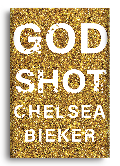 Godshot: A Novel by Chelsea Bieker