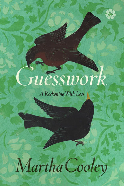 Guesswork: A Reckoning with Loss by Martha Cooley