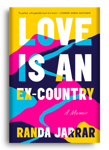 Love Is An Ex-Country by Randa Jarrar