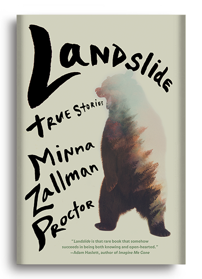 Landslide: True Stories by Minna Zallman Proctor